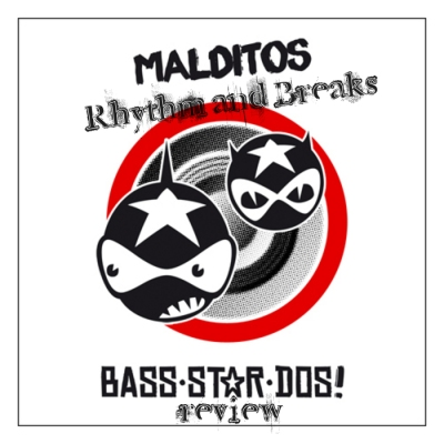 Rhythm & Breaks Review: BSD – Malditos Bass-Star-Dos! The Album