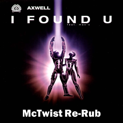 Axwell - I Found You (McTwist Re-Rub)