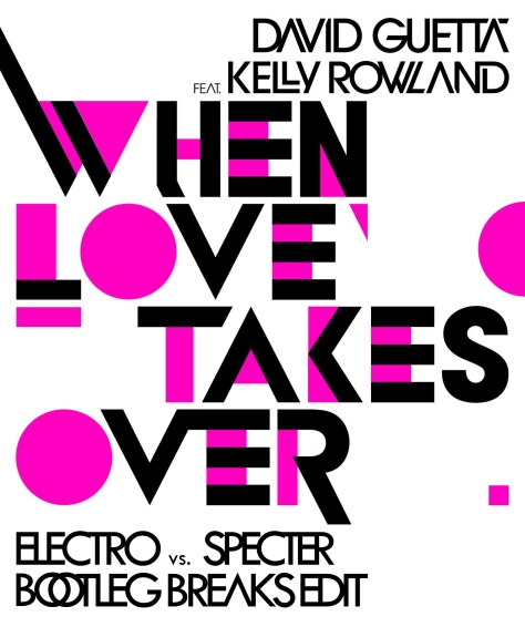 David Guetta feat. Kelly Rowland - When Love Takes Over (Electro vs. Specter Bootleg Breaks Edit)