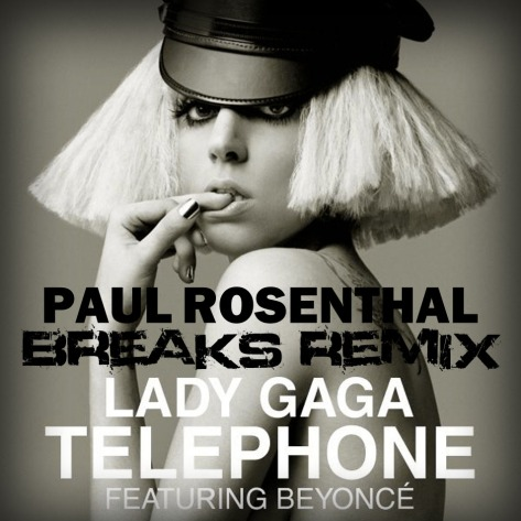 Lady Gaga feat. Beyoncé - Telephone (Paul Rosenthal Breaks Remix)Telephone