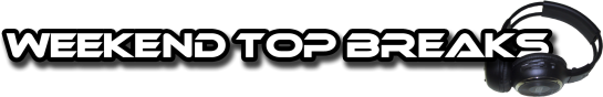 Weekend TOP Breaks (23/03/2012 - 25/03/2012)