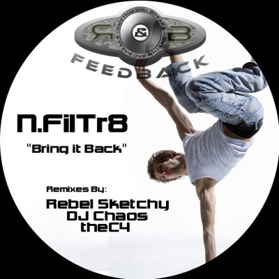 Rhythm & Breaks Feedback: N.FilTr8 - Bring It Back EP (incl. thec4 Remix)
