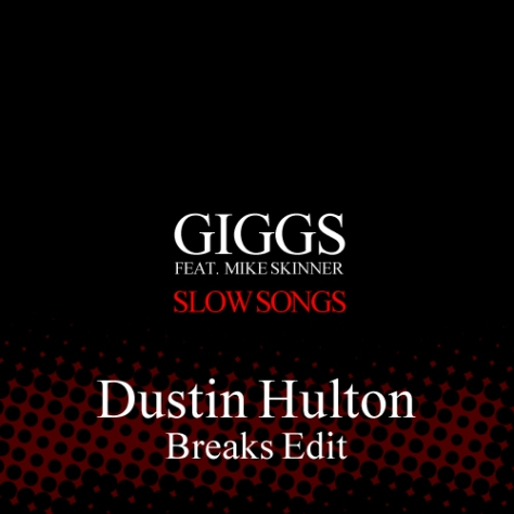 Giggs & Mike Skinner - Slow Song (Dustin Hulton Breaks Edit)