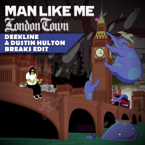 Man Like Me - London Town (Deekline & Dustin Hulton Breaks Edit)