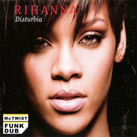 Rihanna - Disturbia (McTwist Funk Dub)