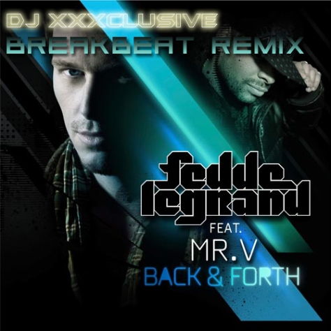 Fedde le Grand - Back & Forth (DJ XXXclusive Breakbeat Remix)