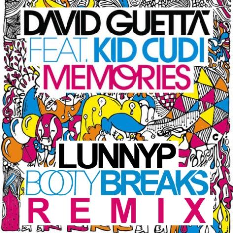 David Guetta - Memories (LunyP Booty Breaks Remix)
