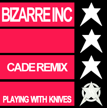 Bizzare Inc. - Playing with Knives (CADE Remix)