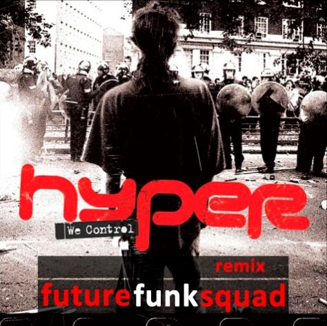 Hyper - We Control (Future Funk Squad Remix)