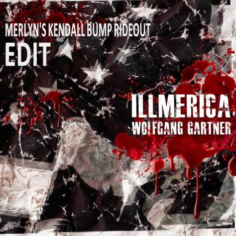 Wolfgang Gartner - Illmerica (Merlyn's Kendall Bump Rideout Edit)
