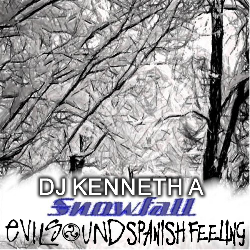 DJ Kenneth A - Snowfall (EvilSound Spanish Feeling)