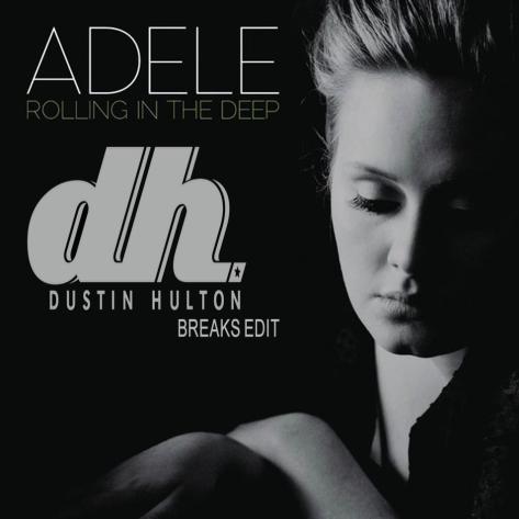 Adele - Rolling In The Deep (Dustin Hulton Breaks Edit)