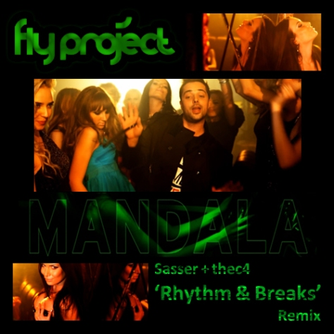 Fly Project - Mandala (Sasser vs. thec4 'Rhythm & Breaks' Remix)