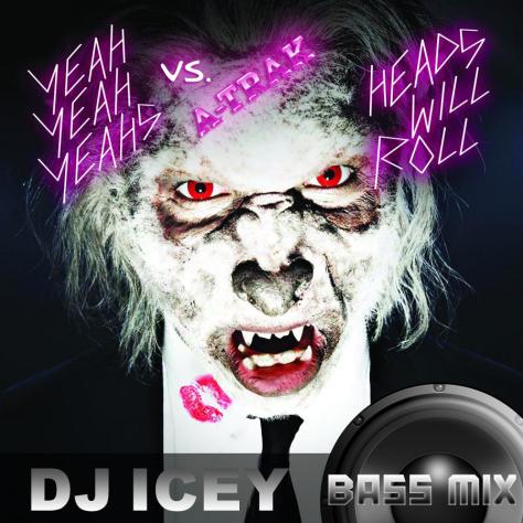 Yeah Yeah Yeahs vs. A-Trak - Heads Will Roll (DJ Icey Bass Mix)