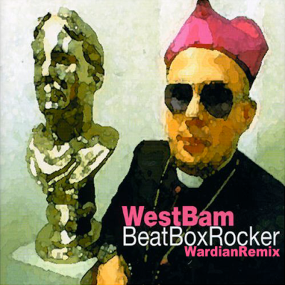 Beat Box Rocker - Westbam (Wardian Remix)