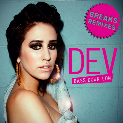 Dev - Bass Down Low (Breaks Remixes)