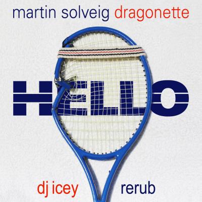 Martin Solveig feat. Dragonette - Hello (DJ Icey ReRub)