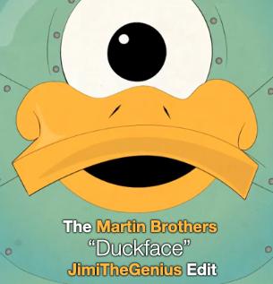 The Martin Brothers - Duckface (JimiTheGenius Edit)