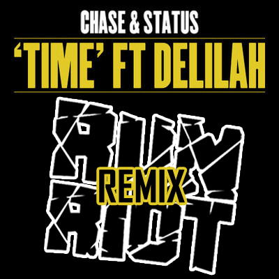 Chase & Status feat. Delilah - Time (Run Riot Remix)