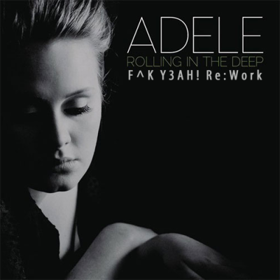 Adele - Rolling in the Deep (F^K Y3AH! Re:Work)