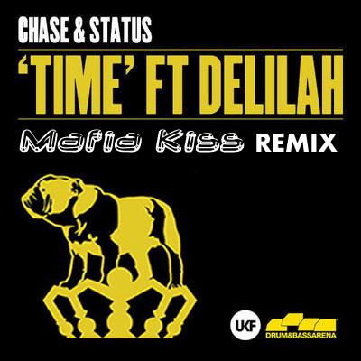 Chase & Status feat. Delilah - Time (Mafia Kiss Remix)