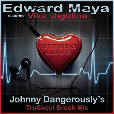 Edward Maya & Vika Jigulina - Stereo Love (Johnny Dangerously's TruSkool Breaks Mix)