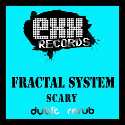 Fractal System - Scary (Dublic ReRub)