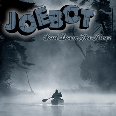 JoeBot - Soul Down The River