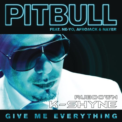 Pitbull - Give Me Everything (K-Shyne Rubdown)