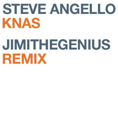 Steve Angello - Knas (JimiTheGenius Remix)