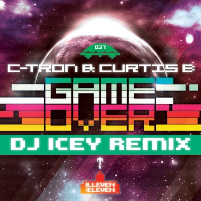 C-Tron & Curtis B - Game Over (DJ Icey Remix)