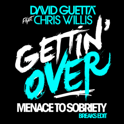 David Guetta - Getting Over (Menace To Sobriety Breaks Edit)