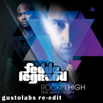 Fedde Le Grand - Rockin' High (Gustolabs Re-Edit)