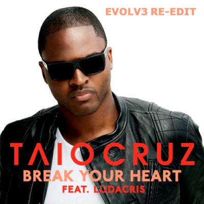 Taio Cruz - Break Your Heart (Evolv3 Re-Edit)