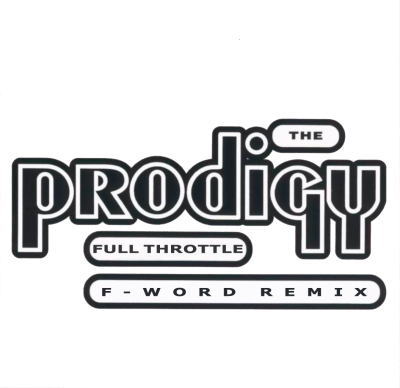 The Prodigy - Full Throttle (F-Word Remix)