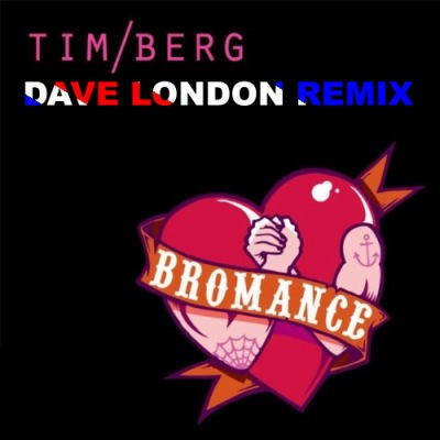 Tim Berg - Bromance (Dave London Remix)