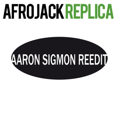 Afrojack - Replica (Aaron Sigmon ReEdit)