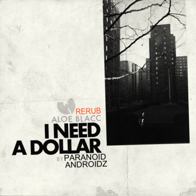 Aloe Blacc - I Need A Dollar (Paranoid Androidz ReRub)