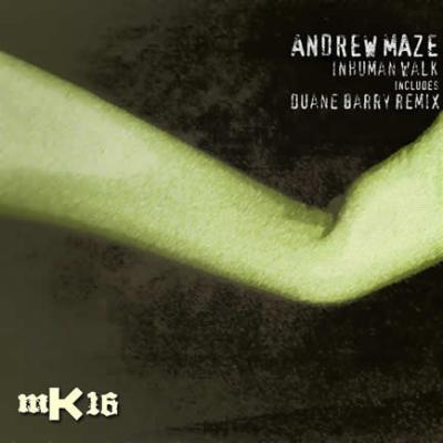 Andrew Maze - Inhuman Walk (Duane Barry Mix)