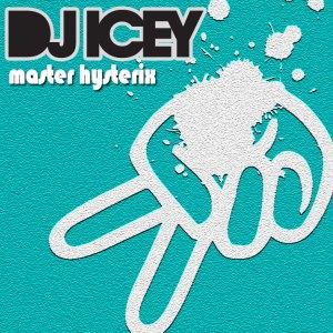 DJ Icey - Master Hysterix