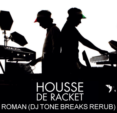 Housse De Racket - Roman (DJ Tone Breaks Rerub)