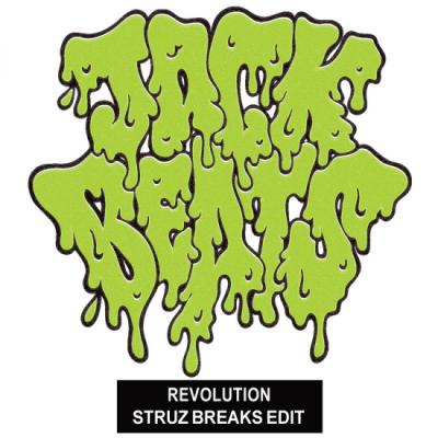 Jack Beats - Revolution (Struz Breaks Edit)