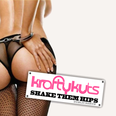 Krafty Kuts - Shake Them Hips (Dublic Rerub)
