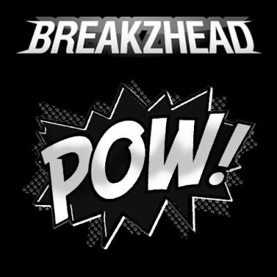 BreakZhead - Pow!