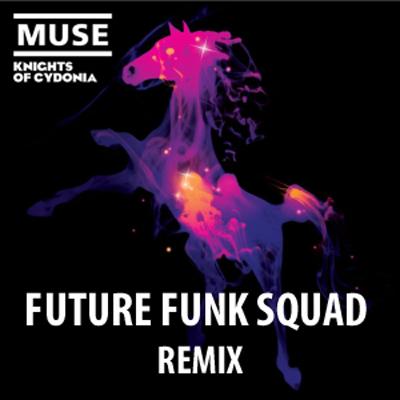 Muse - Knights of Cydonia (Future Funk Squad Remix)
