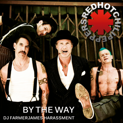 Red Hot Chili Peppers - By The Way (DJ farmerJames Harassment)