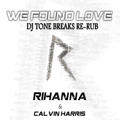 Rihanna & Calvin Harries - We Found Love (DJ Tone Breaks ReRub)