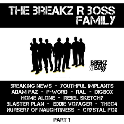 VA - Breakz R Boss Family: Part 1 (Álbum)