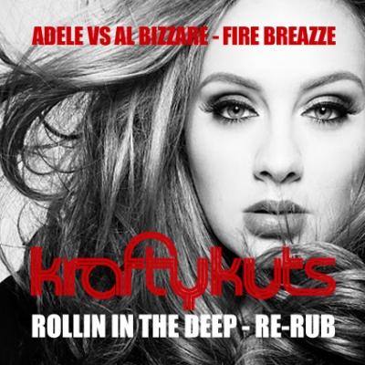 Adele vs. Al Bizzare - Fire Breazze vs. Rollin In The Deep (Krafty Kuts Re-Rub)