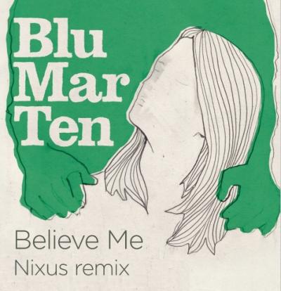 Blu Mar Ten - Believe Me (Nixus Remix)